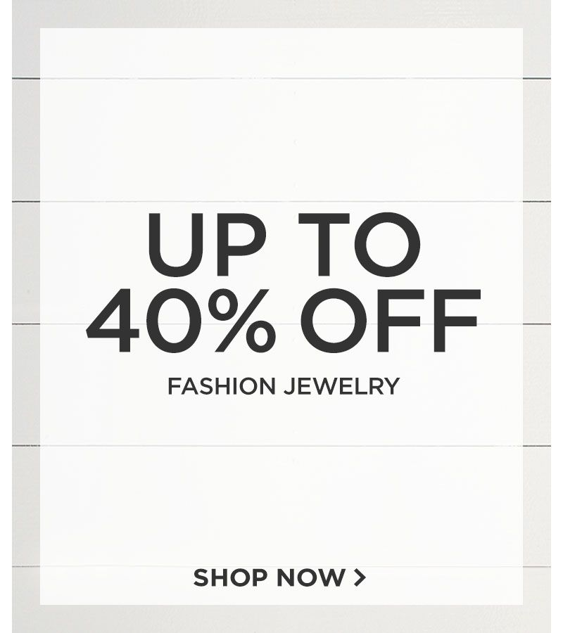 Up to 40% Off Fashion Jewelry