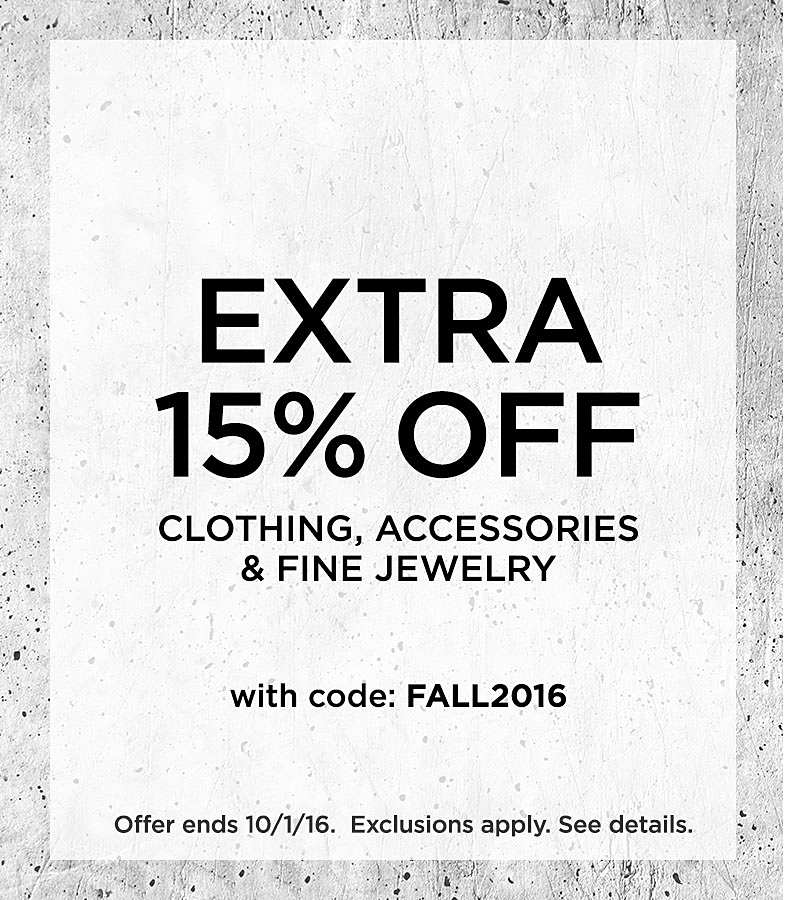 Extra 15% Off Clothing, Accessories  & Fine Jewelry. Plus 5% Off With Sears Card. With Code FALL2016. Ends 10/1/16. Exclusions apply. See details.